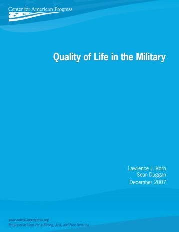 Quality of life in the military lawrence J. Korb and Sean Duggan