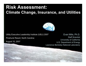 Climate Change, Insurance, and Utilities - Evan Mills - Lawrence ...