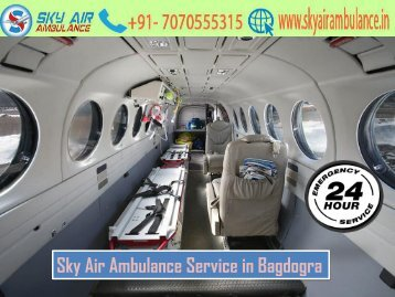 Get Sky Air Ambulance Service in Bagdogra with A to Z Medical Facility