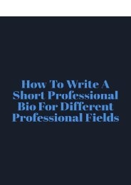 How to Write a Short Professional Bio for Different Professional Fields