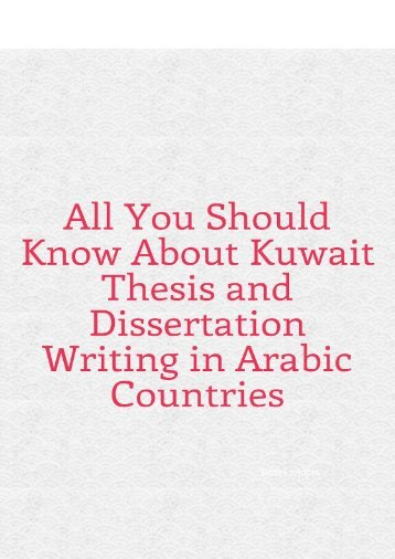 All you should know about Kuwait Thesis and dissertation writing in Arabic Countries