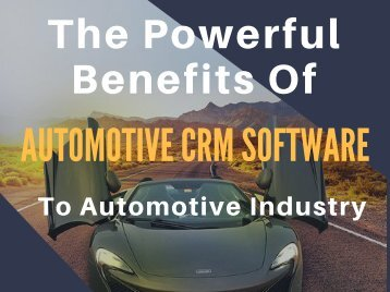The Powerful Benefits Of Automotive Crm Software To Automotive Industry