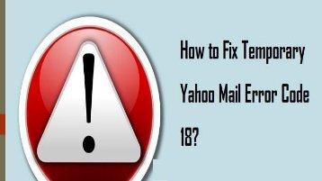 1-800-361-7250 | Fix Temporary Yahoo Mail Error Code 18, 19
