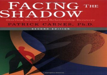 Download PDF Facing the Shadow: Starting Sexual and Relationship Recovery: A Gentle Path to Beginning Recovery from Sex Addiction Best Ebook download