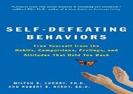 Read Self-Defeating Behaviors: Free Yourself from the Habits, Compulsions, Feelings, and Attitudes That Hold You Back Ebook