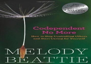 [PDF] Download Codependent No More: How to Stop Controlling Others and Start Caring for Yourself