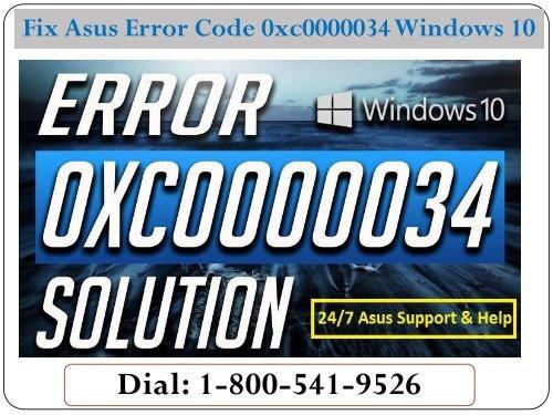 How To Fix Asus Error Code 0xc0000034 Windows 10? Dial 1-800