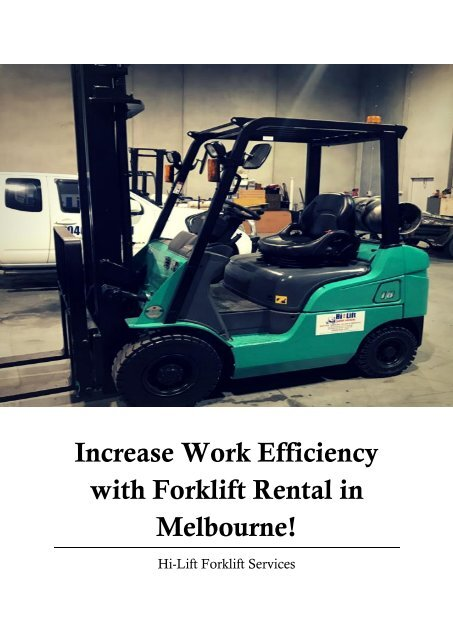 Increase Work Efficiency with Forklift Rental in Melbourne!
