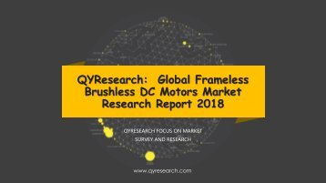 QYResearch:  Global Frameless Brushless DC Motors Market Research Report 2018