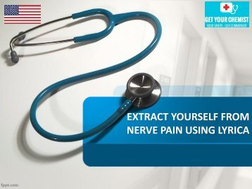 EXTRACT YOURSELF FROM NERVE PAIN USING LYRICA