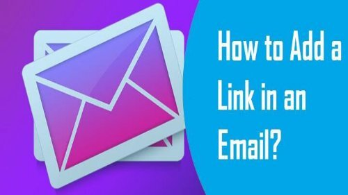 How to Add a Link in an Email? 1-800-361-7250