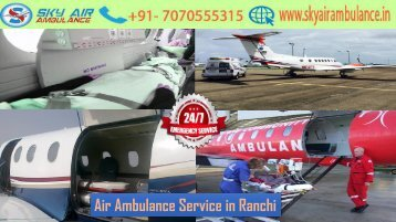 Sky Air Ambulance Service in Ranchi with MD Doctor