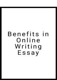 Benefits in Online Writing Essay