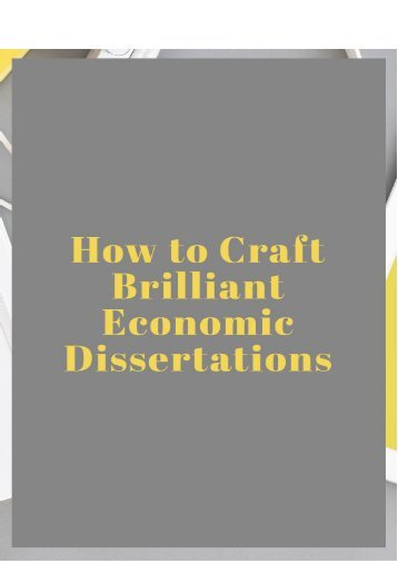 How to Craft Brilliant Economic Dissertations