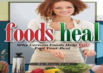 Download PDF Foods Heal: Why Certain Foods Help YOU Feel Your Best Full