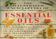 [Doc] Illustrated Encyclopedia of Essential Oils TXT