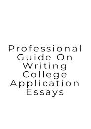 Professional Guide on Writing College Application Essays