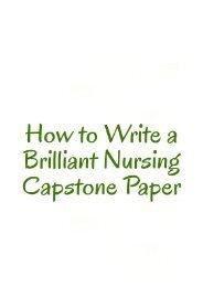 How to Write a Brilliant Nursing Capstone Paper