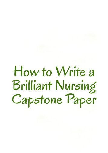 How to Write a Brilliant Nursing Capstone Paper