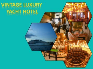 Get Luxury Rooms & Suits at Vintage Luxury Yacht Hotel