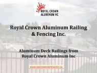 Aluminum Deck Railings from Royal Crown Aluminum Inc