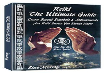 Download PDF Reiki The Ultimate Guide - Learn Sacred Symbols and Attunements plus Reiki Secrets You Should Know Free Online
