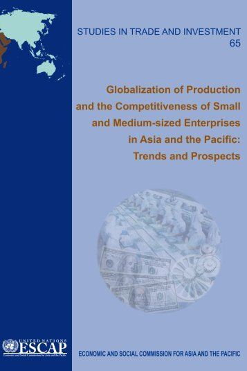 Globalization of Production and the Competitiveness of Small - escap