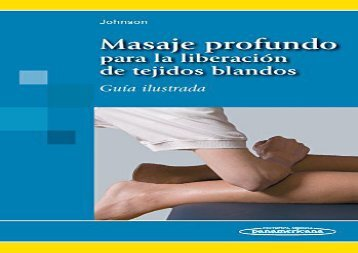 Ebook Dowload Masaje profundo para la liberacion de tejidos blandos / Deep massage for soft tissue release Free download and Read online