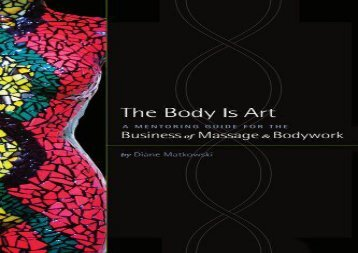 Audiobook The Body Is Art: A Mentoring Guide for the Business of Massage and Bodywork: A Mentoring Guide for the Business of Massage   Bodywork Free download and Read online