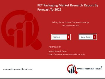 PET Packaging Market Research Report - Forecast to 2022