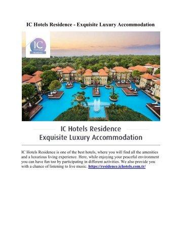 IC Hotels Residence - Exquisite Luxury Accommodation