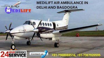 Avail Inexpensive Medilift Air Ambulance in Delhi and Bagdogra