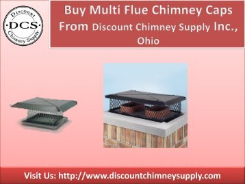 Multi Flue Chimney Caps from Discount Chimney Supply Inc., Loveland, OH