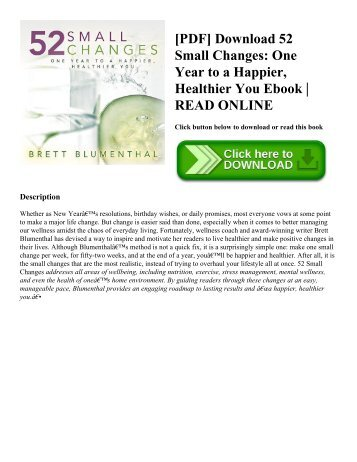 [PDF] Download 52 Small Changes One Year to a Happier  Healthier You Ebook  READ ONLINE