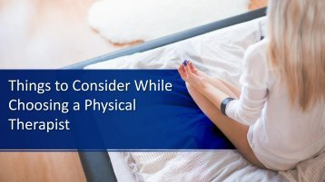 Things to Consider While Choosing a Physical Therapist