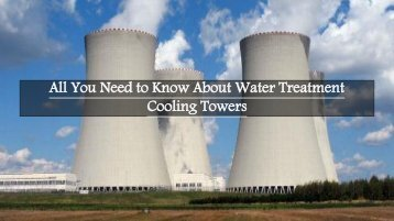 All You Need to Know About Water Treatment Cooling Towers
