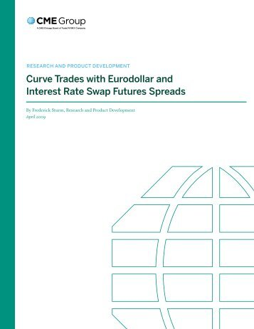 curve trades with eurodollar and Interest Rate swap ... - CME Group