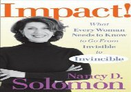 Impact!: What Every Woman Needs to Know to Go From Invisible to Invincible  [DOWNLOAD]