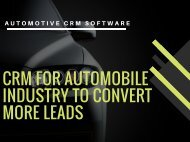 CRM For Automobile Industry To Convert More Leads