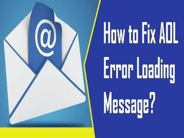 How to Fix AOL Error Loading Message? 1-800-361-7250