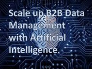 Scale up B2B Data Management with Artificial Intelligence