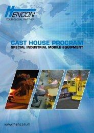 cast house program special industrial mobile equipment - Hencon