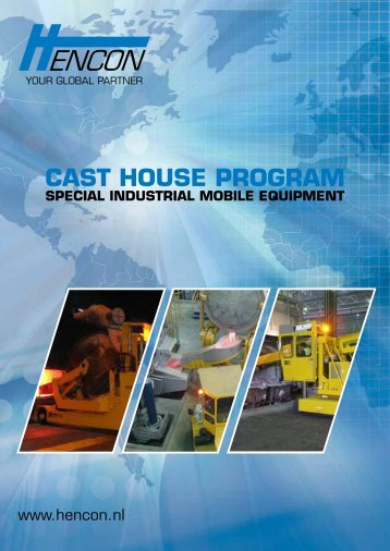 cast house program special industrial mobile equipment - Hencon