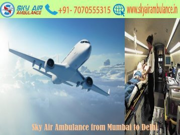 Get Air Ambulance from Mumbai to Delhi at a Low-Cost by Sky Air Ambulance