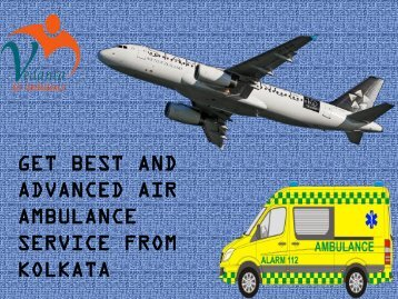 Vedanta Air Ambulance from Kolkata to Delhi Has Advanced Facilities