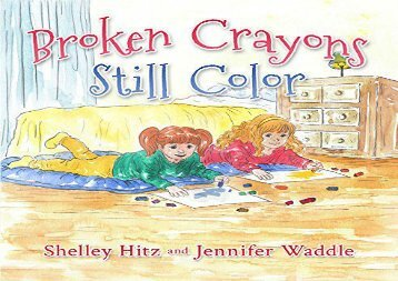 PDF FREE DOWNLOAD  Broken Crayons Still Color (Hope-Filled Stories for Kids Book 1) READ ONLINE