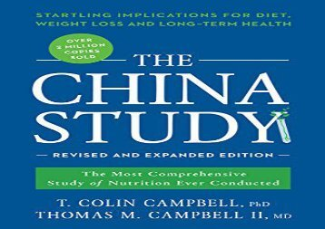 read for The China Study: Revised and Expanded Edition: The Most Comprehensive Study of Nutrition Ever Conducted and the Startling Implications for Diet, Weight Loss, and Long-Term Health TXT