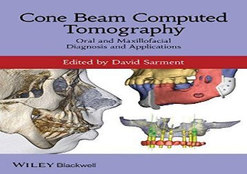 PDF DOWNLOAD Cone Beam Computed Tomography: Oral and Maxillofacial Diagnosis and Applications TRIAL EBOOK