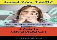 [DOWNLOAD]  Guard Your Teeth!: Why the Dental Industry Fails Us - A Guide to Natural Dental Care on any device