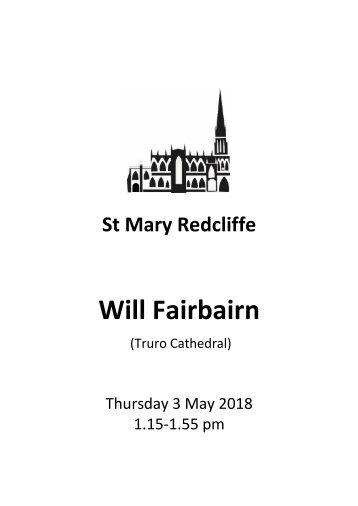 St Mary Redcliffe Church - Free Lunchtime Organ Concert: May 3 2018 (Will Fairburn)